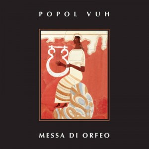 RSD18 POPOL VUH Messa Di Orfeo (ORANGE VINYL)