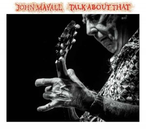 JOHN MAYALL Talk About That (Jan 2017)