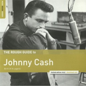 RSD18 JOHNNY CASH The Rough Guide To Johnny Cash: Birth Of A Legend