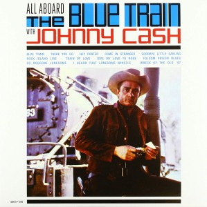 JOHNNY CASH All Aboard the Blue Train (BLACK FRIDAY 2018)