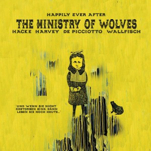 THE MINISTRY OF WOLVES Happily Ever After - yellow LP