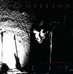 OPPOSITION Live Eighties (RSD18)