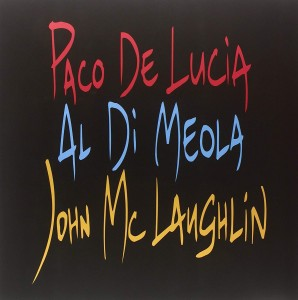 JOHN MCLAUGHLIN / AL DI MEOLA / PACO DE LUCIA The Guitar Trio