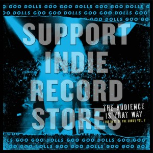 THE GOO GOO DOLLS The Audience Is That Way (The Rest of the Show) (BLACK FRIDAY 2018)