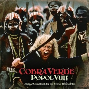 RSD17 POPOL VUH Cobra Verde (Original 1987 Motion Picture Soundtrack)