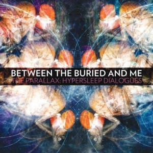 RSD11 BETWEEN THE BURIED AND ME The Parallax: Hypersleep Dialogues - COLOR