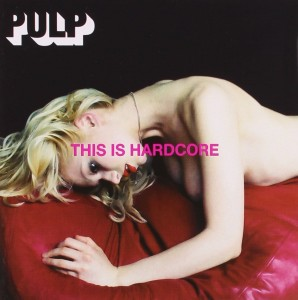 PULP This Is Hardcore - US 180g out-of-print 2xLP